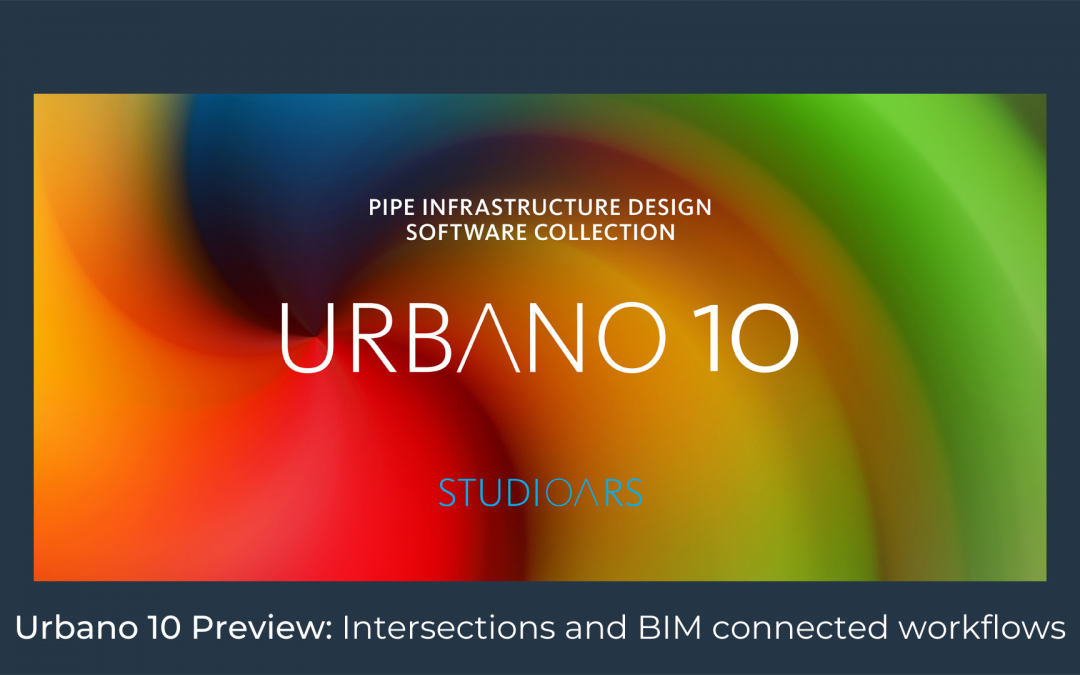 Urbano 10 Preview: Intersections and BIM connected workflows